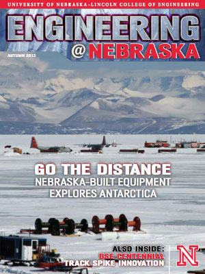 Engineering @ Nebraska Cover Image: 2012 Autumn Edition