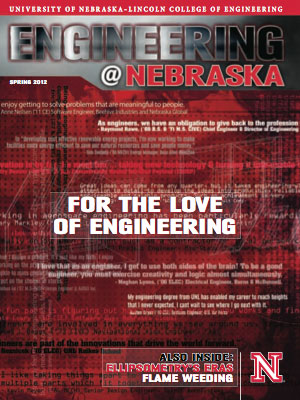 Engineering @ Nebraska Cover Image: 2012 Spring Edition