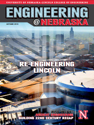 Engineering @ Nebraska Cover Image: 2013 Autumn Edition