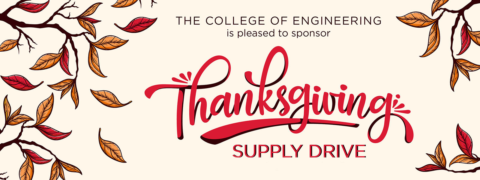 The College of Engineering is pleased to sponsor the Thanksgiving Supply Drive, benefitting the Husker Pantry