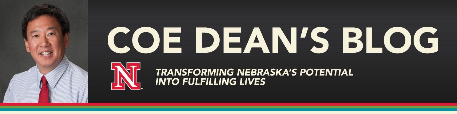 COE Dean's Blog - Transforming Nebraska's Potential into fulfilling lives