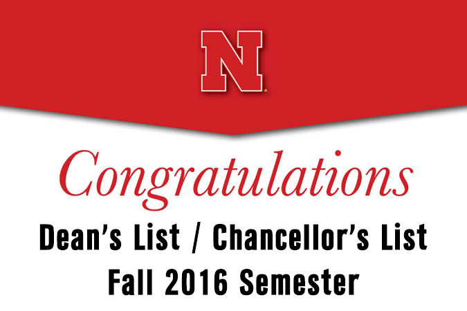 Congratulations - Dean's List and Chancellor's List, Fall 2016 Semester. University of Nebraska-Lincoln College of Engineering