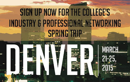 DENVER SKYLINE: Sign Up Now For The College's Industry and Professional Networking Spring Trip