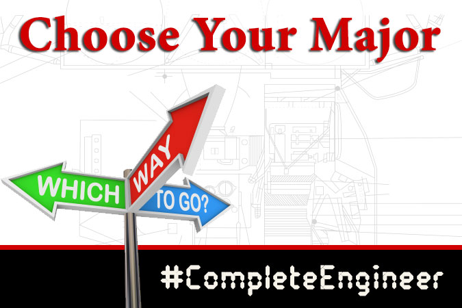 Choose Your Major - #CompleteEngineer