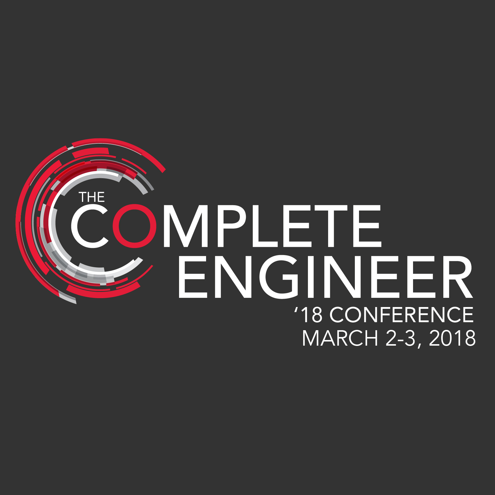 The Complete Engineer Conference, March 2-3, 2018
