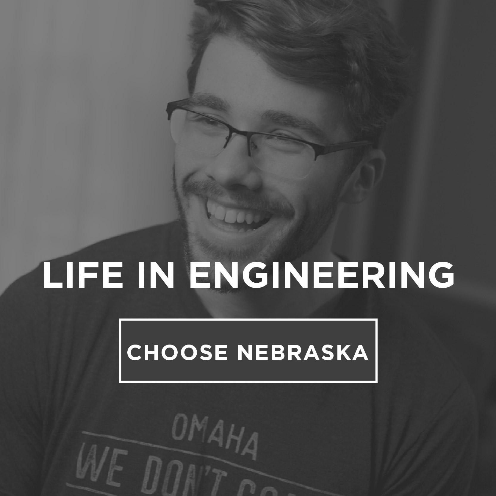Life in Engineering-Choose Nebraska