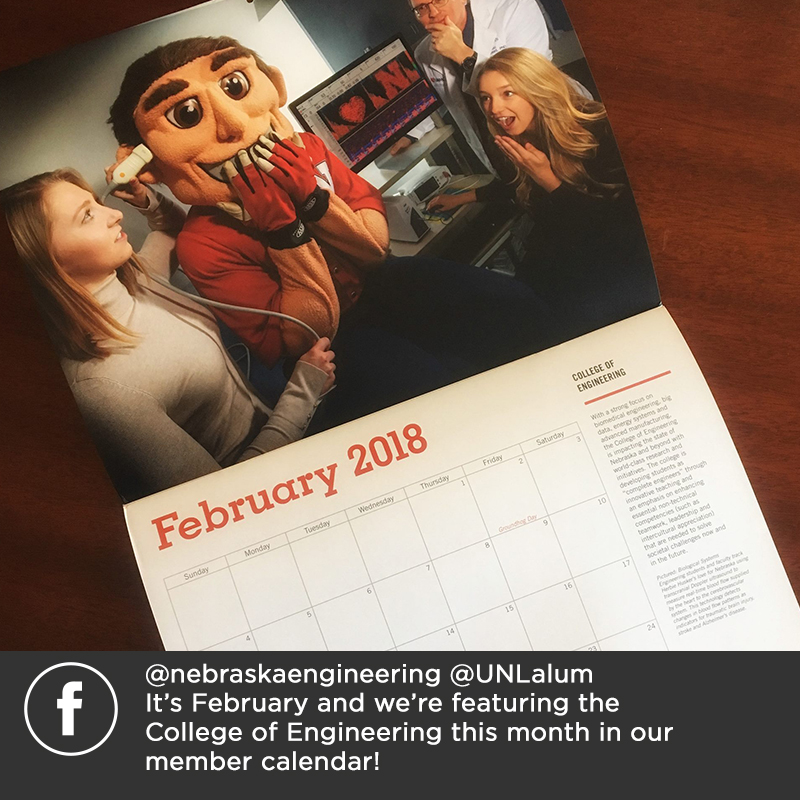 Facebook - @nebraskaengineering @UNLalum It's February and we're featuring the College of Engineering this month in our member calendar!