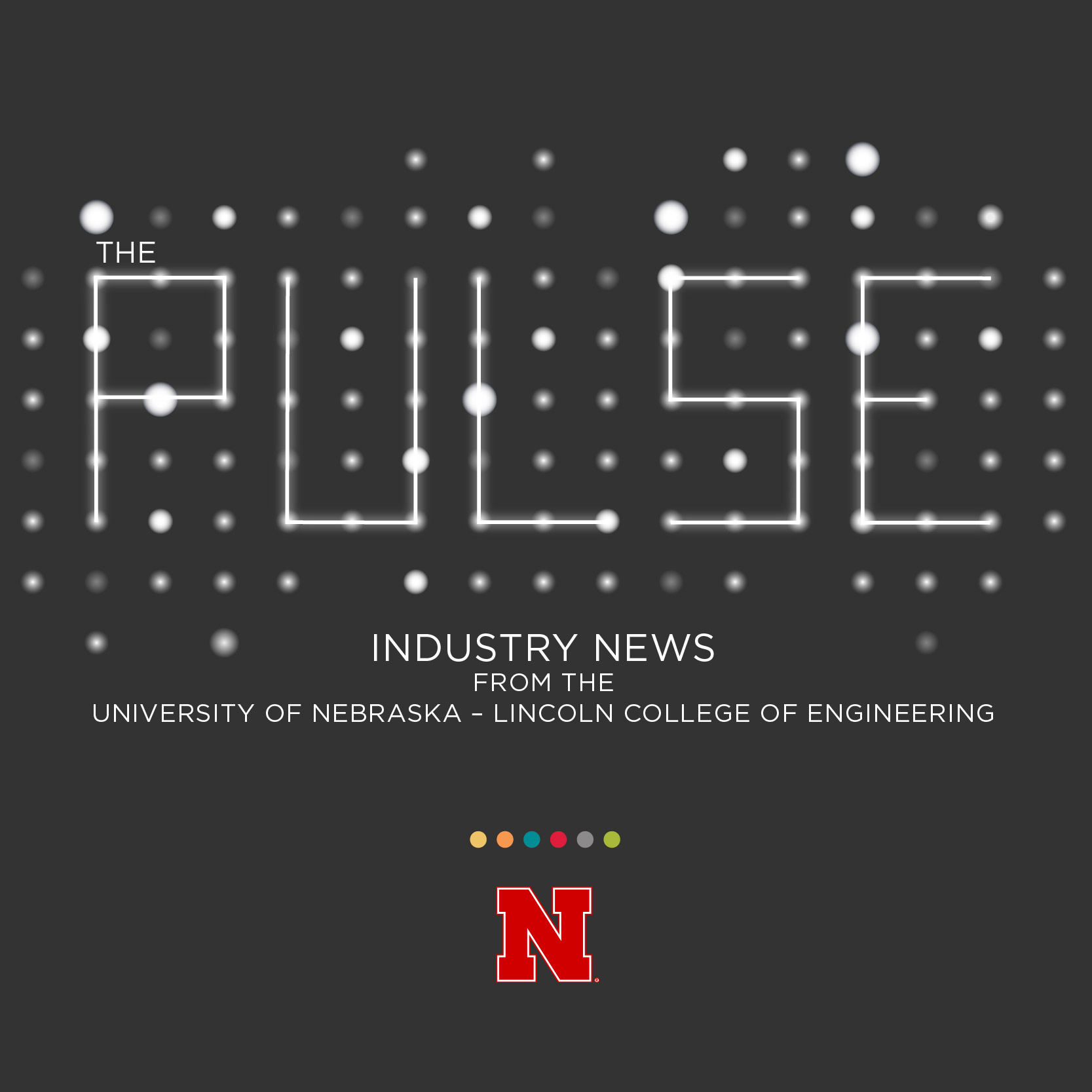 The Pulse: Industry News from the University of Nebraska - Lincoln College of Engineering
