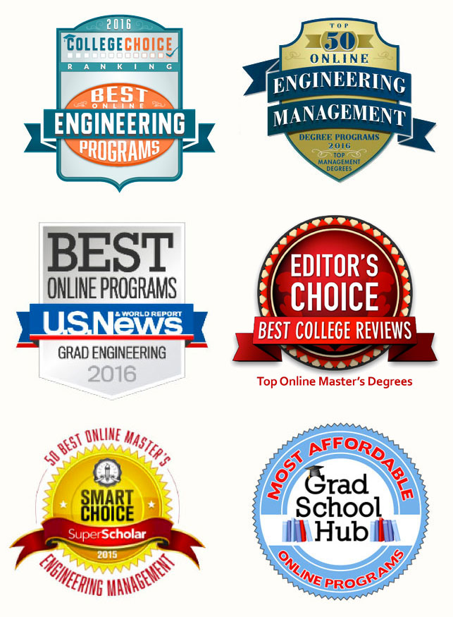 MEM Awards: Best Online Programs (US NEWS), Top 50 Online Engineering Management, 50 Best Online Masters, Editor's Choice (Best College Reviews Top Online Master's Degrees), Most Affordable Online Programs (Grad School Hub)