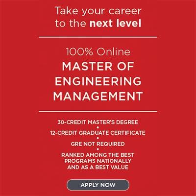 MEM Ad: Take your career to the next level - 100% online Master of Engineering Management Program.