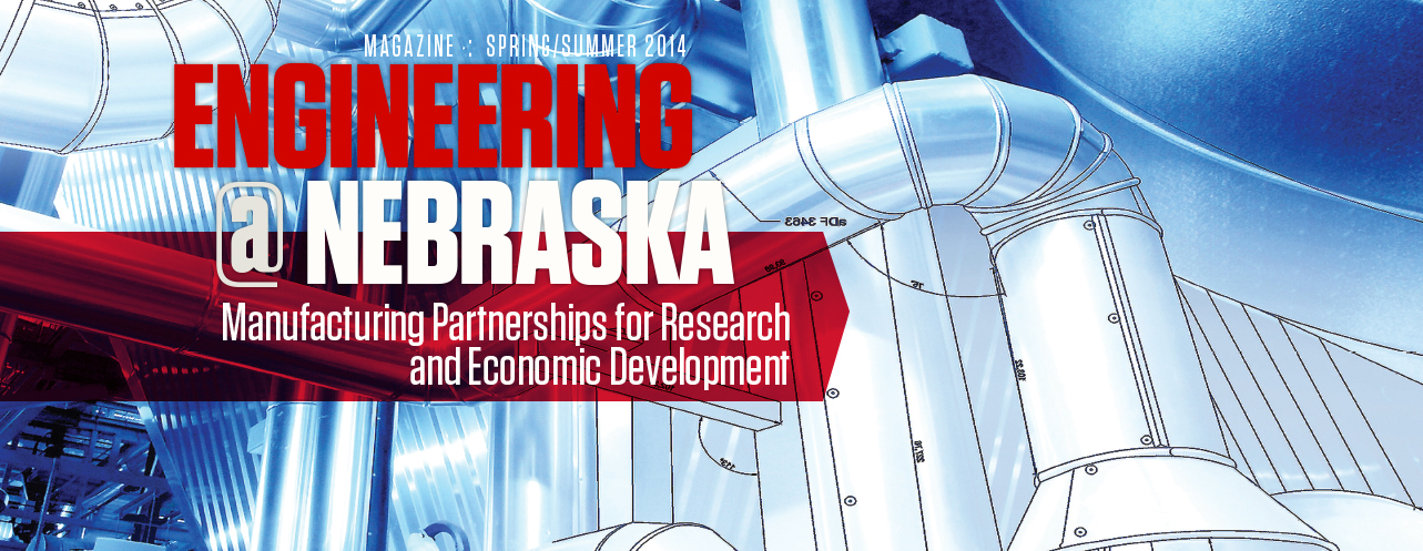 Engineering @ Nebraska, Manufacturing Partnerships for Research and Economic Development