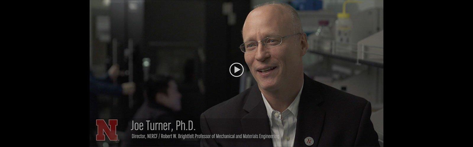 Joe Turner, Ph.D. - Director, NERCF / Robert W. Brightfeld Professor of Mechanical and Materials Engineering