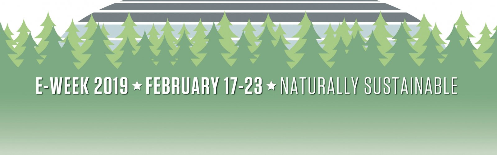 E-Week 2019, February 17-23, Naturally Sustainable