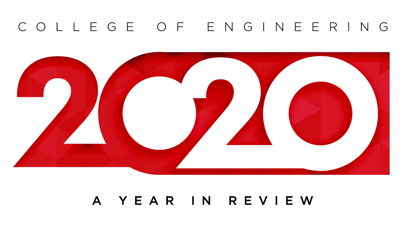 College of Engineering 2020 Year in Review.