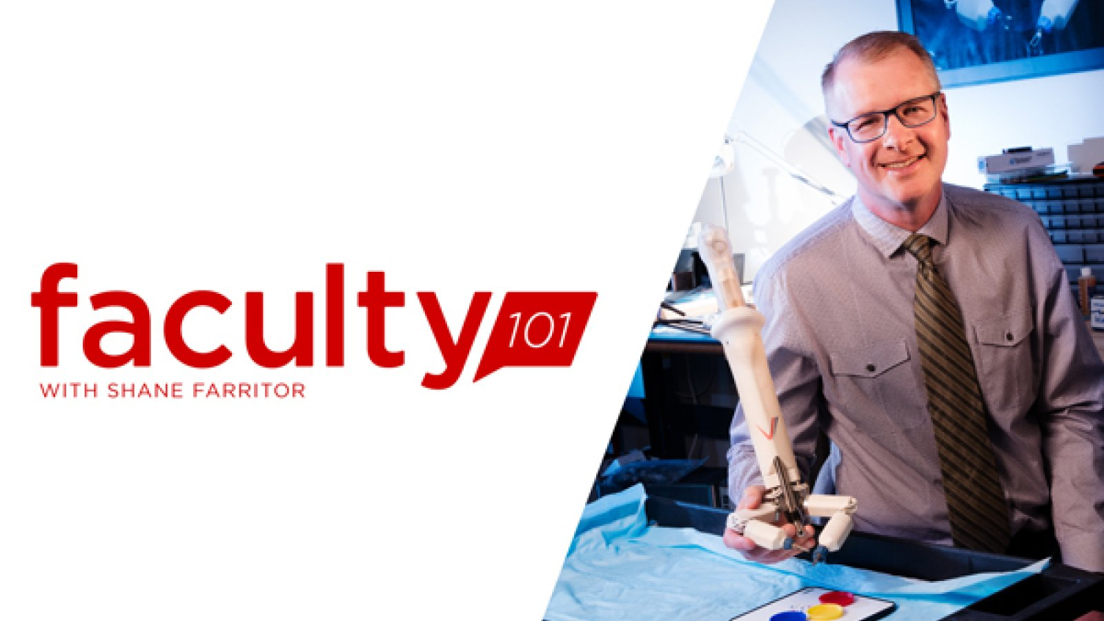 Shane Farritor, professor of mechanical and materials engineering, is featured in the Faculty 101 podcast.